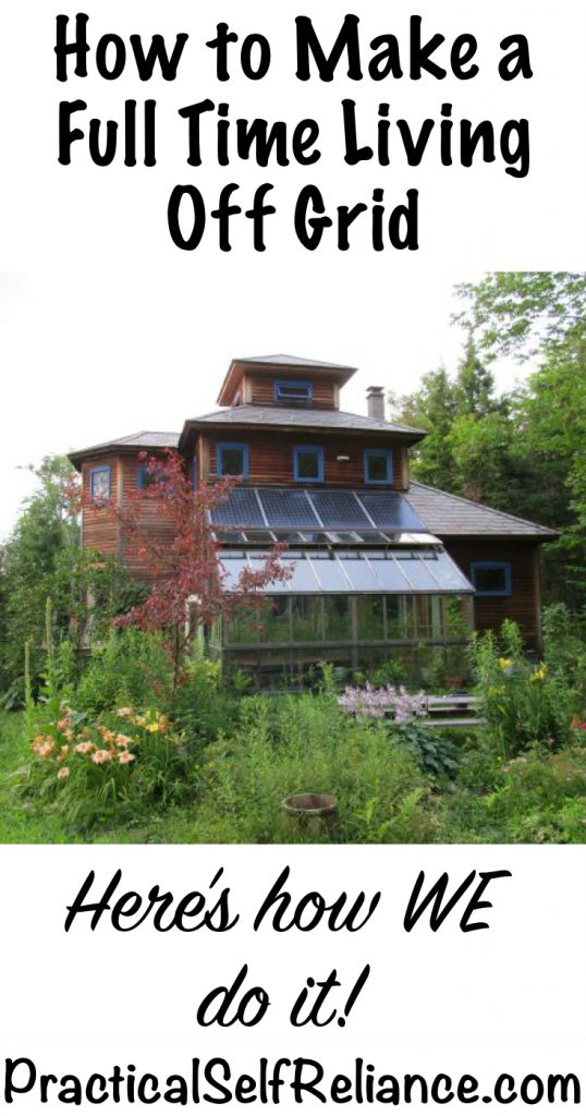 How to Make a Full Time Living Off Grid