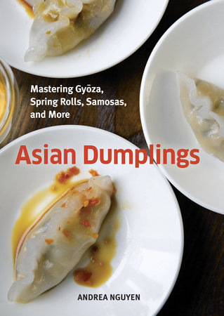 Asian Dumplings: Mastering Gyoza, Spring Rolls, Samosas and More – Book Review