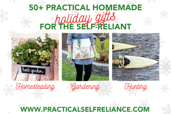 50+ Practical Homemade Holiday Gifts for the Self Reliant